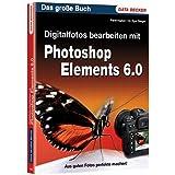 Digitalfotos bearbeiten mit Photoshop Elements 6.0