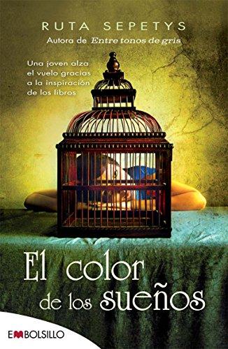 El color de los sueños: Una joven alza el vuelo gracias a la inspiración de los libros. (EMBOLSILLO) por Ruta Sepetys