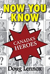 Now You Know Canada's Heroes by Doug Lennox (2009-08-24)