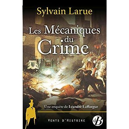 Les Mécaniques du crime : Une enquête de Léandre Lafforgue