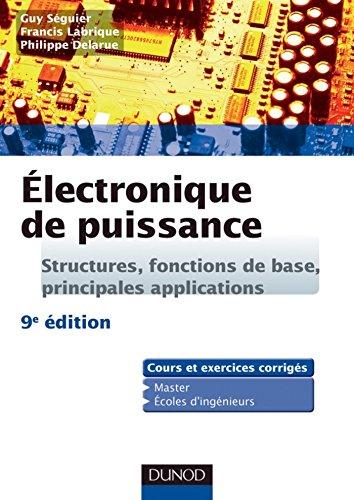 Electronique de puissance - 9e édition : Structures, fonctions de base, principales applications (Sciences Sup)