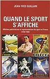 Quand le sport s'affiche. Affiches publicitaires et représentations du sport en France (1918-1939)