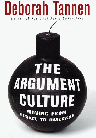 The Argument Culture: Moving from Debate to Dialogue by Deborah Tannen (1998-02-24)