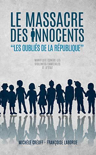Le Massacre des Innocents: Les Oubliés de la République par Françoise Laborde