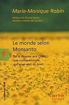 Le monde selon Monsanto par [ROBIN, Marie-Monique]
