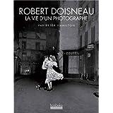 Robert Doisneau la vie d'un photographe