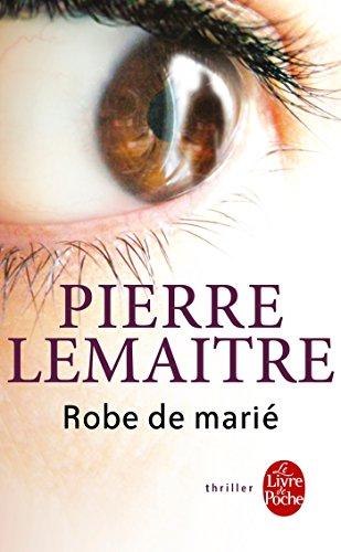 Robe De Marie par Pierre Lemaitre