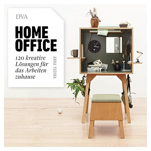 Homeoffice: 120 kreative Lösungen für das Arbeiten zuhause Buch-Cover