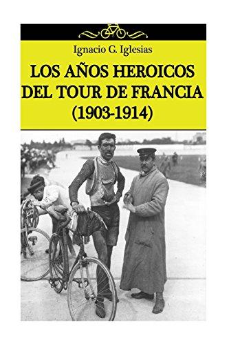 Los años heroicos del Tour de Francia (1903-1914)
