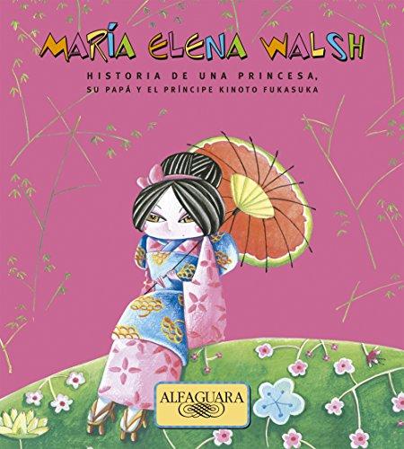 Historia de una princesa: Su papá y el príncipe Kinoto Fukasuka por María Elena Walsh