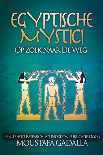 Egyptische Mystici: Op Zoek naar De Weg (Dutch Edition) por Moustafa Gadalla