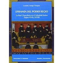 EPIFANÍA DEL PODER REGIO. LA REAL CHANCILLERÍA EN EL VALLADOLID FESTIVO (SIGLOS XVII Y XVIII) (4)