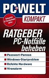 Ratgeber: PC-Notfälle beheben (PC-WELT Kompakt 10)