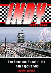 Indy: The Race and Ritual of the Indianapolis 500, Second Edition by Dr. Terry Reed Ph.D (2005-04-01)