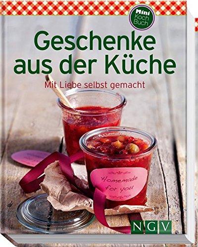 Geschenke aus der Küche (Minikochbuch): Mit Liebe selbst gemacht (Party Ideen Halloween Essen Rezept)