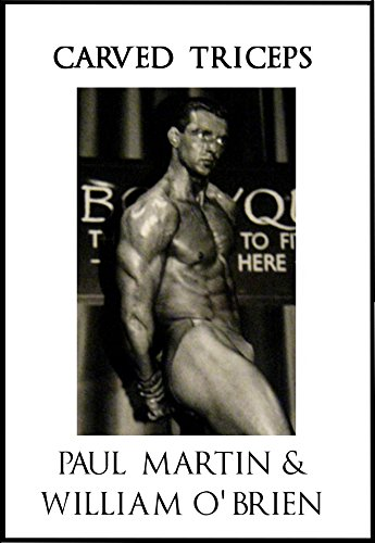 Carved Triceps: Fired Up Body Series - Vol 5: Fired Up Body (English Edition) por Paul Martin