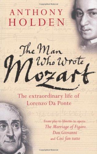 the-man-who-wrote-mozart-the-many-lives-of-lorenzo-da-ponte-the-extraordinary-life-of-lorenzo-da-pon