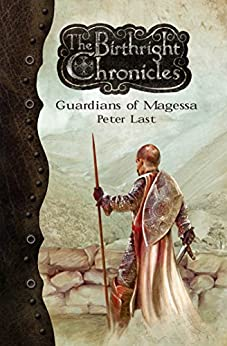 Guardians of Magessa (The Birthright Chronicles Book 1) (English Edition) par [Last, Peter]