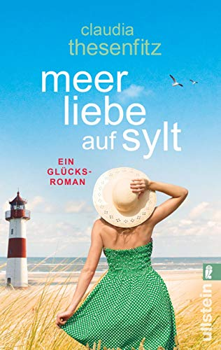 Meer Liebe auf Sylt: Ein Glücksroman
