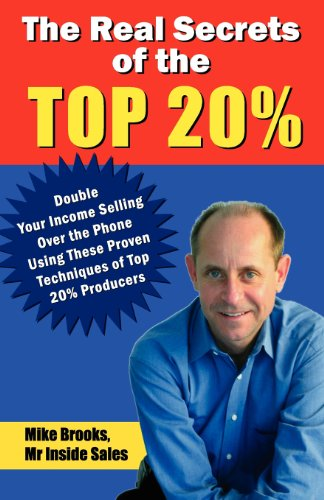 The Real Secrets of the Top 20%: How to Double Your Income Selling Over the Phone Double Tree Chicago