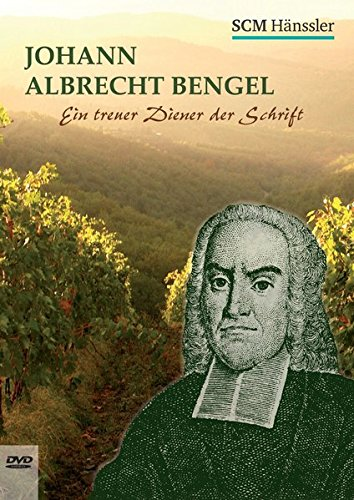 Johann Albrecht Bengel: Treuer Diener der Schrift
