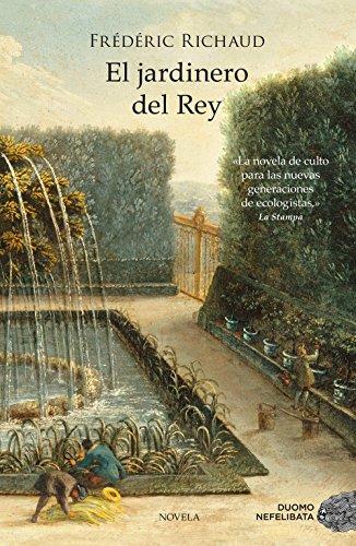 El Jardinero Del Rey por Frédéric Richaud