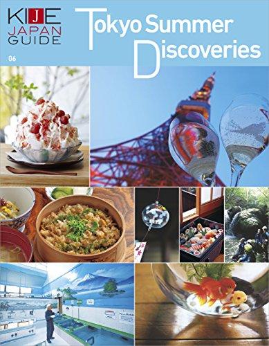 KIJE JAPAN GUIDE vol.6 Tokyo Summer Discoveries (English Edition)