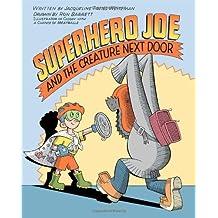 Superhero Joe and the Creature Next Door by Jacqueline Preiss Weitzman (2013-09-10)