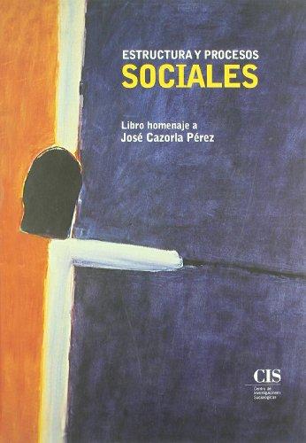 Estructura y procesos sociales: Homenaje a José Cazorla (Fuera de Colección)