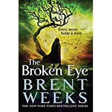 The Broken Eye: Book 3 of Lightbringer by Brent Weeks (2014-08-26)