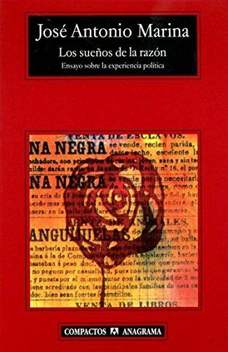 Los sueños de la razón : ensayo sobre la experiencia política