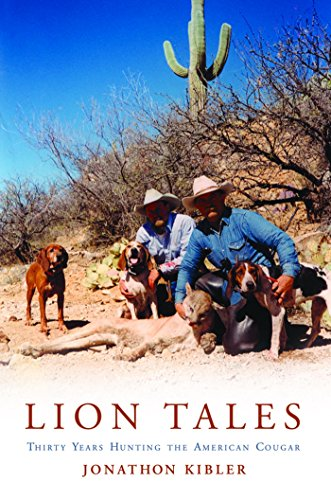 Lion Tales: Thirty Years Hunting the American Cougar (English Edition)