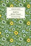 Kraft in deiner Trauer (Geschenkbücher von Anselm Grün) - Anselm Grün