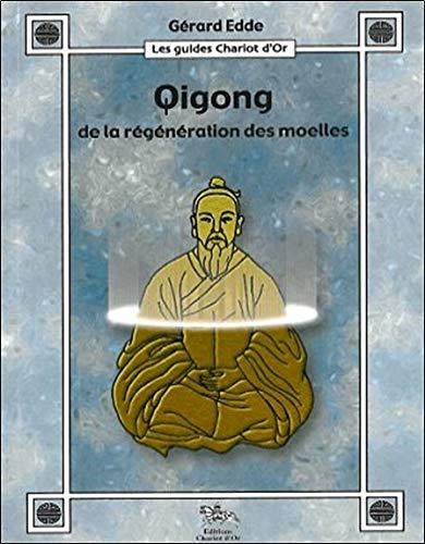 Qigong de la régénération des moelles par Gérard Edde