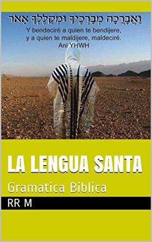 La Lengua Santa: Gramatica Biblica