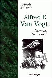 Alfred E. Van Vogt. Parcours d'une oeuvre.