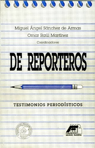 De reporteros: Testimonios periodísticos