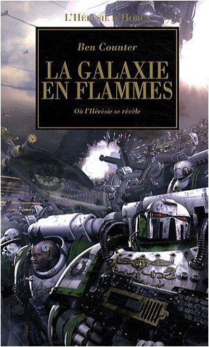 L'Hérésie d'Horus, Tome 3 : La galaxie en flammes par Ben Counter