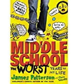 By James Patterson ; Chris Tebbetts ; Laura Park ( Author ) [ Middle School, the Worst Years of My Life Middle School By Jun-2011 Hardcover
