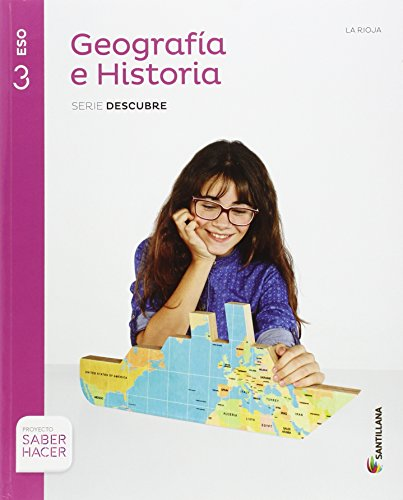 GEOGRAFIA E HISTORIA LA RIOJA SERIE DESCUBRE 3 ESO SABER HACER - 9788468032184