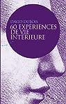 60 expériences de vie intérieure par Dubois