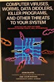Computer viruses, worms, data diddlers, killer programs, and other threats to your system: What they are, how they work, and how to defend your PC, Mac, or mainframe
