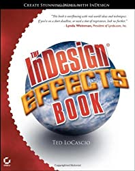 The InDesign Effects Book by Ted LoCascio (2005-12-13)