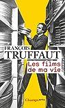 Les films de ma vie par Truffaut