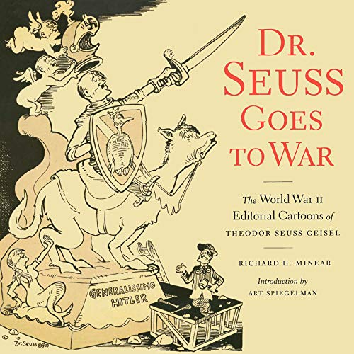 Dr. Seuss Goes to War: The World War II Editorial Cartoons of Theodor Seuss Geisel (English Edition)