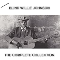 Blind Willie Johnson The Complete Collection (Christmas Edition)
