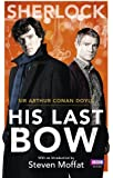Sherlock: His Last Bow (Sherlock (BBC Books))