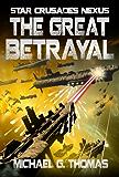 The Great Betrayal (Star Crusades Nexus Book 4)