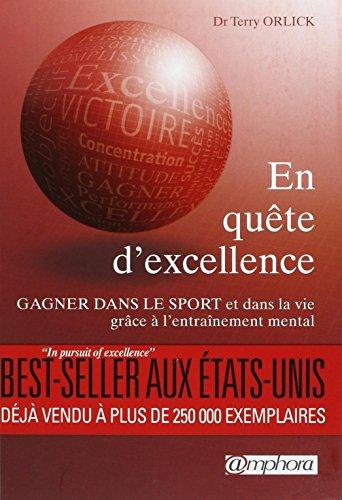 En quête d'excellence - Gagner dans le sport et dans la vie grâce à l'entraînement mental
