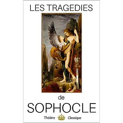 Sophocle - oeuvres complètes, 7 tragédies : Oedipe-Roi, Antigone, Ajax, Electre, Philoctète, Oedipe à Colone et Les Trachiniennes (annoté)